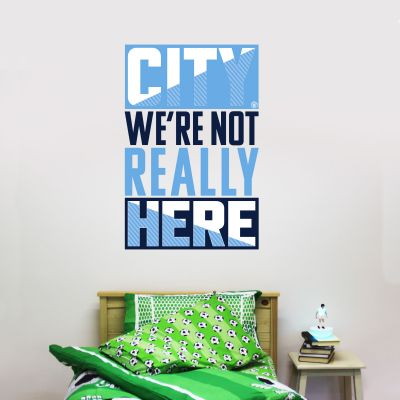 Manchester City Football Club - We're Not Really Here Wall Sticker